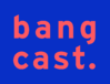 LOGO_BANGCAST_BLEU_ORANGE-3